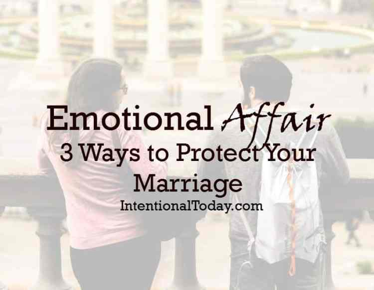 Emotional affair, guarding your heart as wife