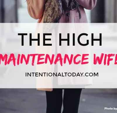 The High Maintenance Wife and Why You Should Be One!
