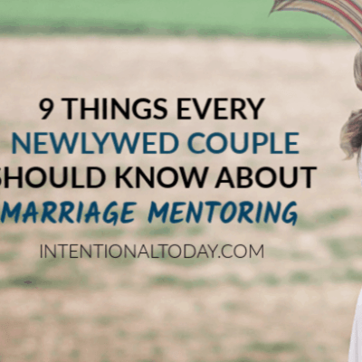 Newlywed Mentoring – 9 Things Every Newlywed Couple Should Know