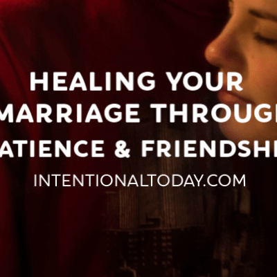 Marriage in Turmoil – How Friendship and Patience Makes a Difference