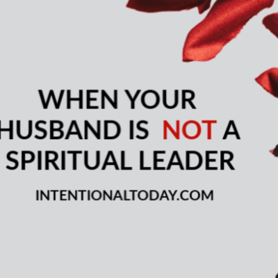 When Your Husband is Not a Spiritual Leader