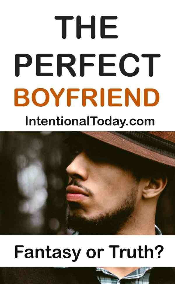 """Do perfect boyfriends exist? Is it okay to """"settle"""" for the next best thing? Tips on how to find the right one, without compromising godly standards"""