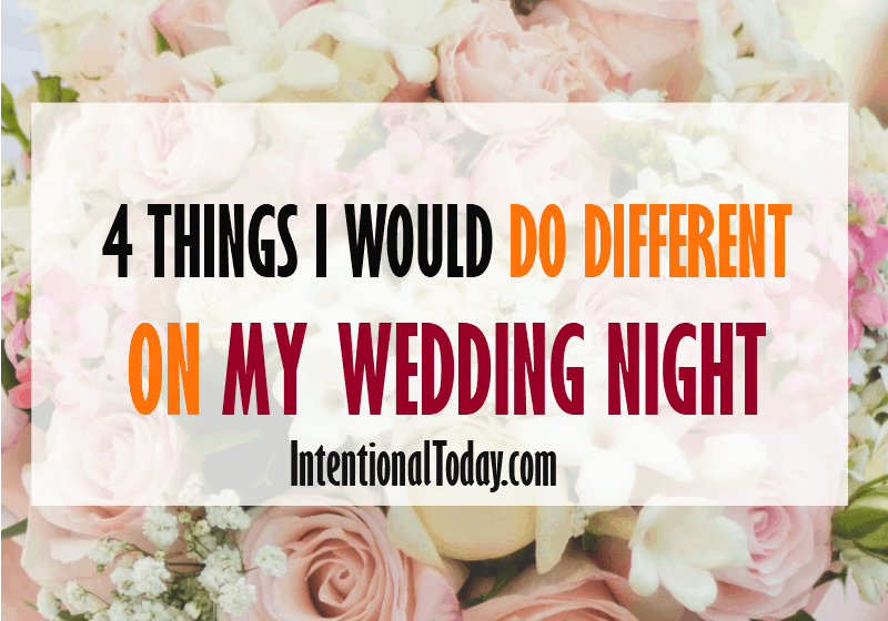 4 Things I Would Do Different as a New Bride to Impact our