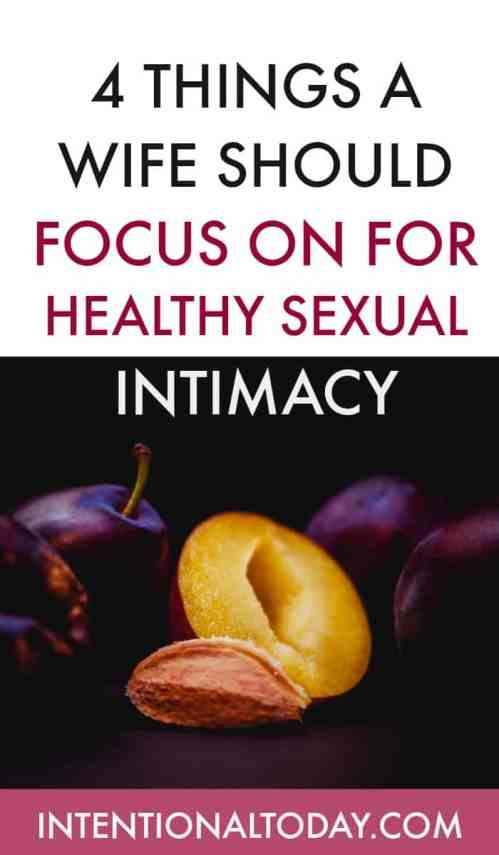 4 things I focus on to buildsexual intimacy with my husband