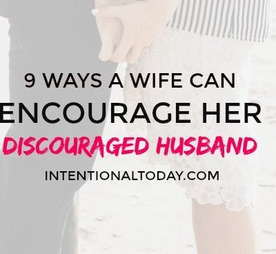 9 things to do when your husband is discouraged