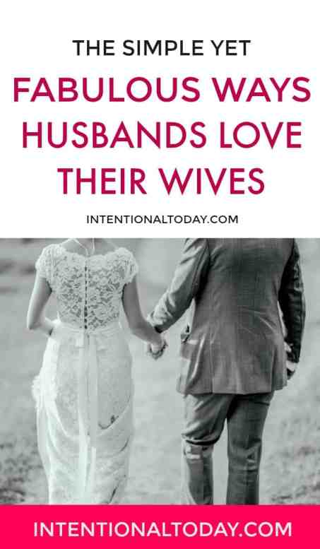 The simple but fabulous ways husbands love their wives - we definately need to pay more attention to these!