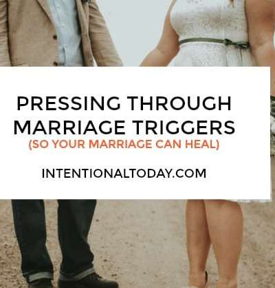 Pressing through the marriage triggers so your marriage can heal