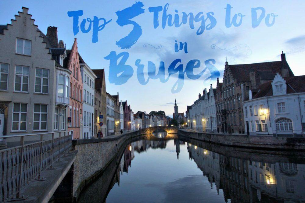 Top 5 Things To Do in Bruges Belgium  Intentional Travelers