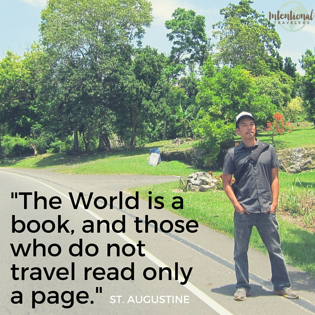 """""""The world is a book and those who do not travel read only a page."""" - St. Augustine, Travel Quote"""