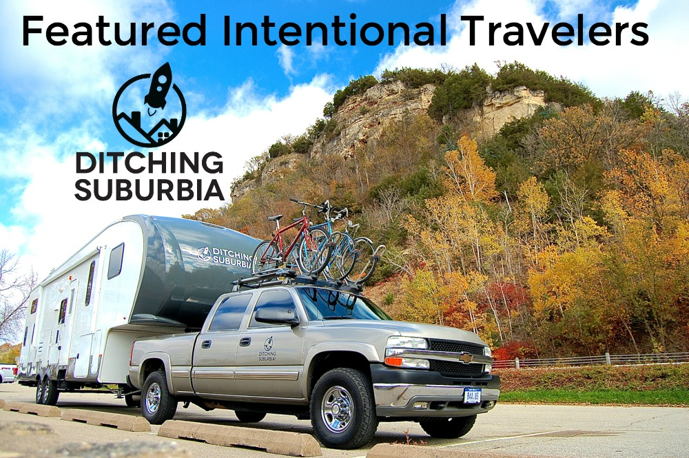 Featured Intentional Travelers: Ditching Suburbia - Family of 4 living the full time RV life