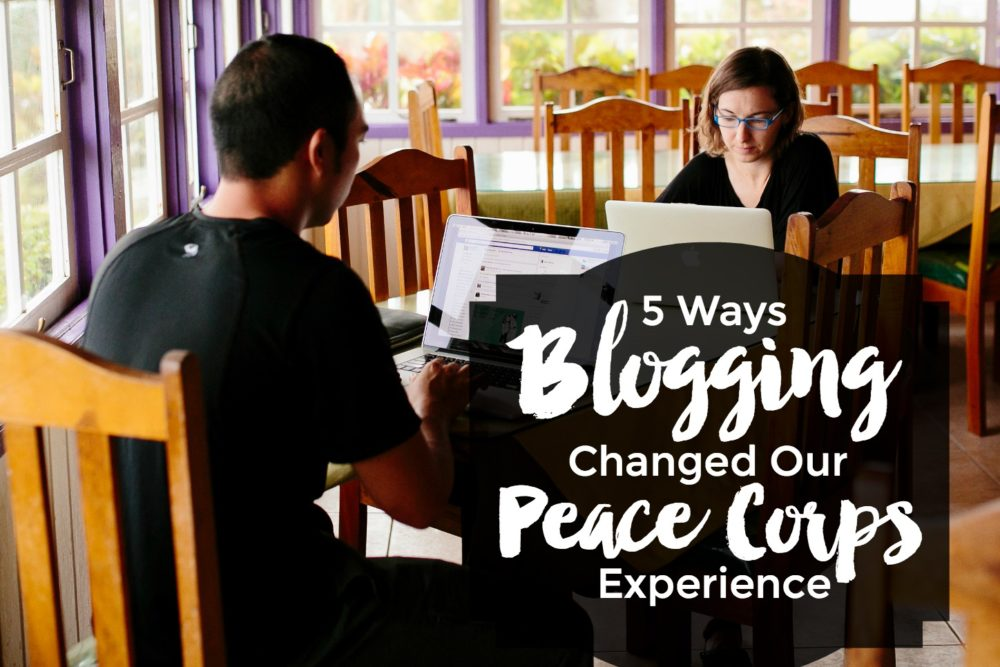 5 Ways Blogging Changed Our Peace Corps Experience | Intentional Travelers