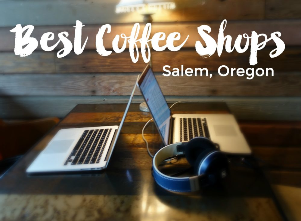 Best Coffee Shops with wifi in Salem, Oregon for work or study | Intentional Travelers