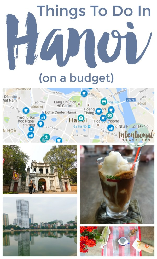Things to see, do, and eat in Hanoi, Vietnam on a Budget - with map | Intentional Travelers