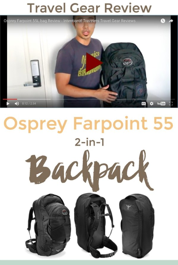 Review of a great 2-in-1 backpack for long-term travel - Osprey Farpoint 55 pack | Intentional Travelers