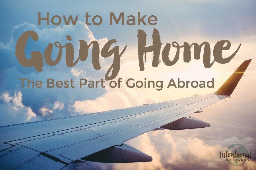 Going home after abroad? Good news: you don't have to give up your global life!   Intentional Travelers