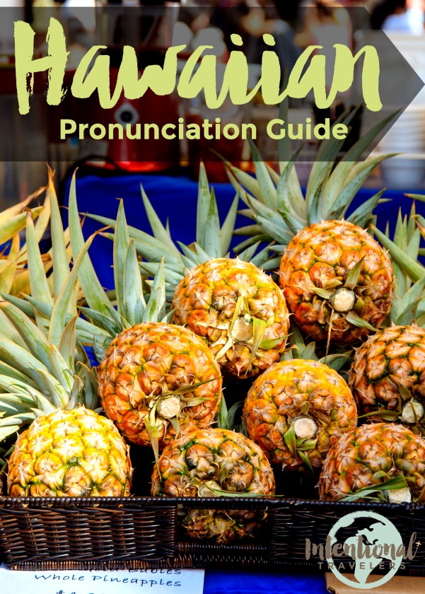 How to pronounce Hawaiian words, learn Hawaiian pidgin slang phrases | Intentional Travelers
