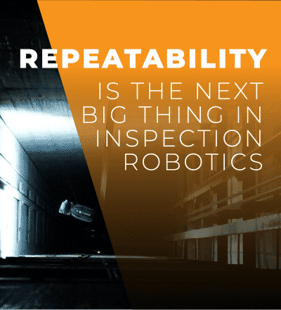 Repeatability is the Next Big Thing in Inspection Robotics
