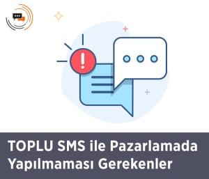 TOPLU SMS ile Pazarlamada Yapılmaması Gerekenler