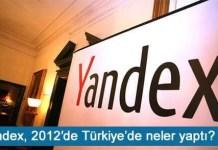 Yandex, 2012 'de Türkiye'de neler yaptı
