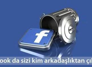 Facebook da sizi arkadaşlıktan kim çıkardı?
