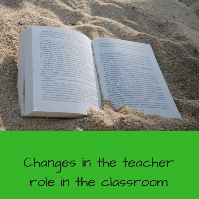 Changes in the teacher role in the classroom