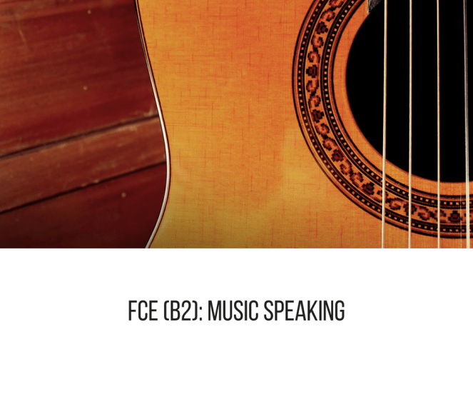 FCE (B2)- MUSIC SPEAKING