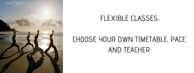 FLEXIBLE CLASSESCHOOSE YOUR OWN TIMETABLE, PACE AND TEACHER
