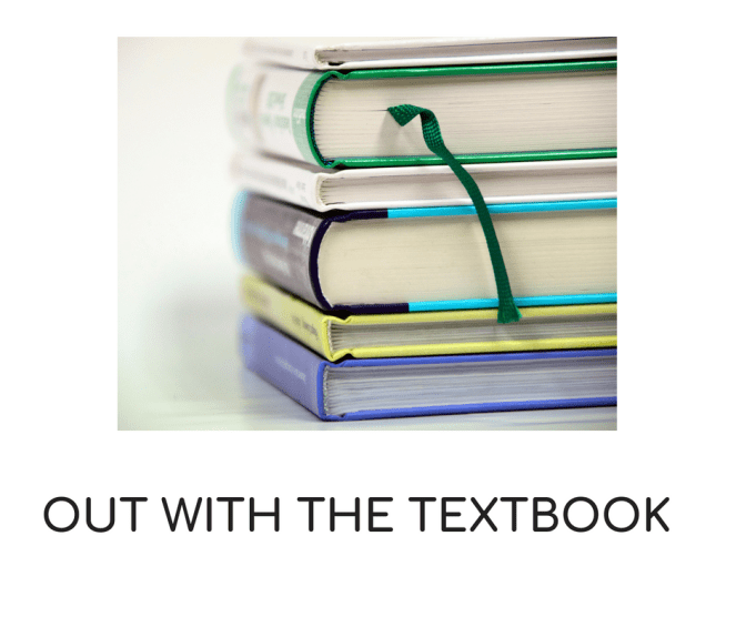 OUT WITH THE TEXTBOOK