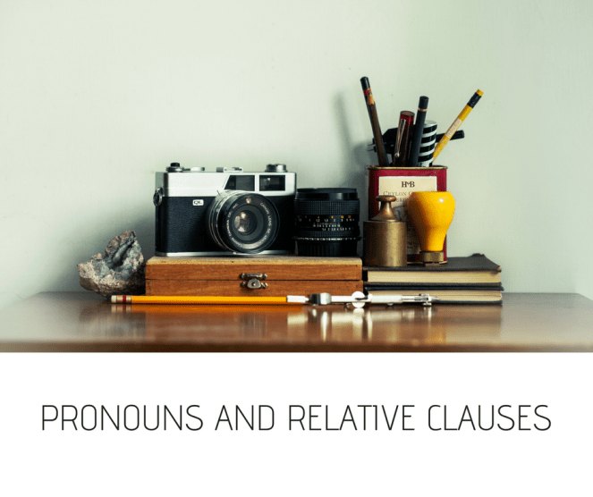 PRONOUNS AND RELATIVE CLAUSES