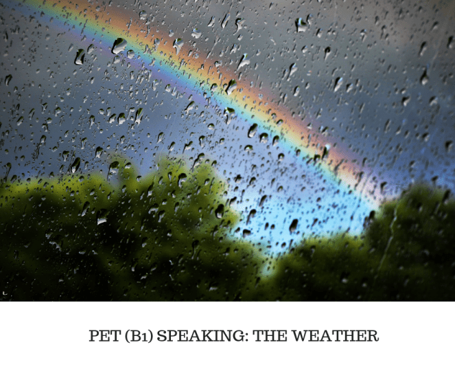 PET (B1) SPEAKING- THE WEATHER