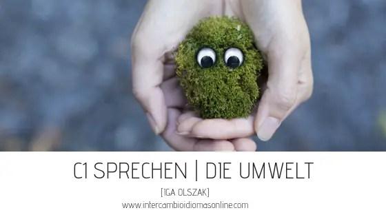 C1 SPRECHEN | DIE UMWELT