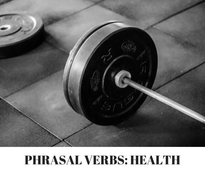 PHRASAL VERBS- HEALTH