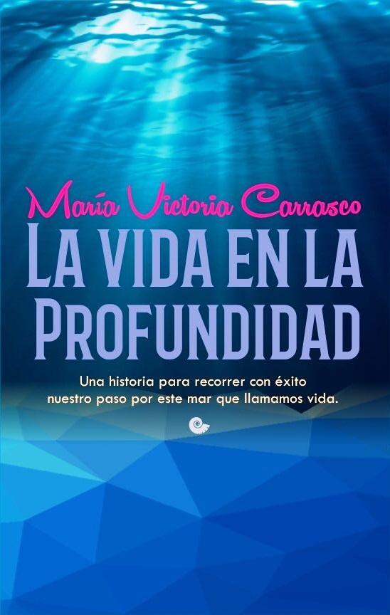 La vida en la Profundidad / María Victoria Carrasco