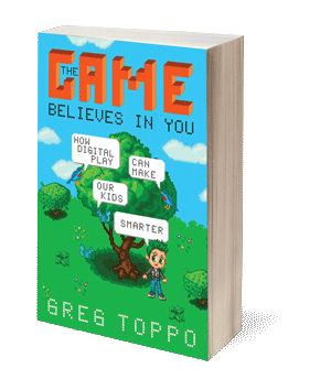 Game Believes in You: How Digital Play Can Make Our Kids Smarter