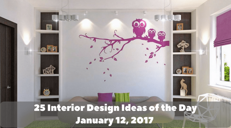 25 Interior Design Ideas Of The Day   January 12, 2017
