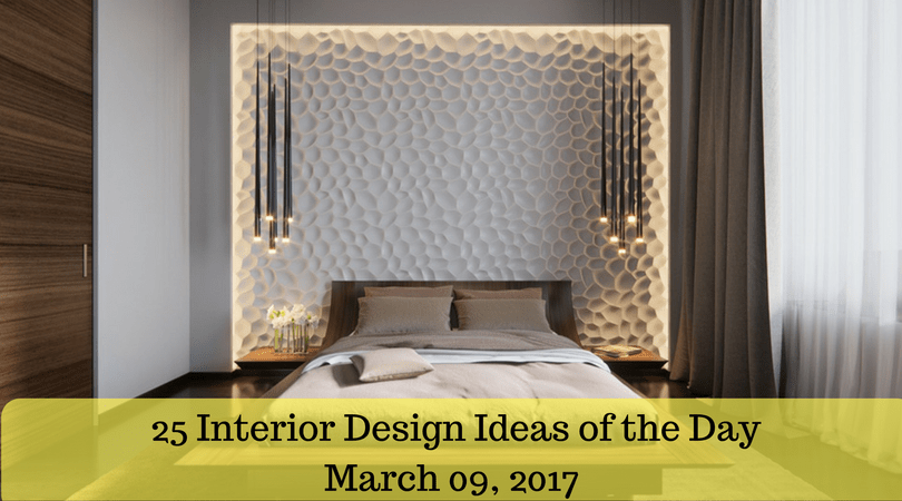 25 Interior Design Ideas of the Day - March 09, 2017