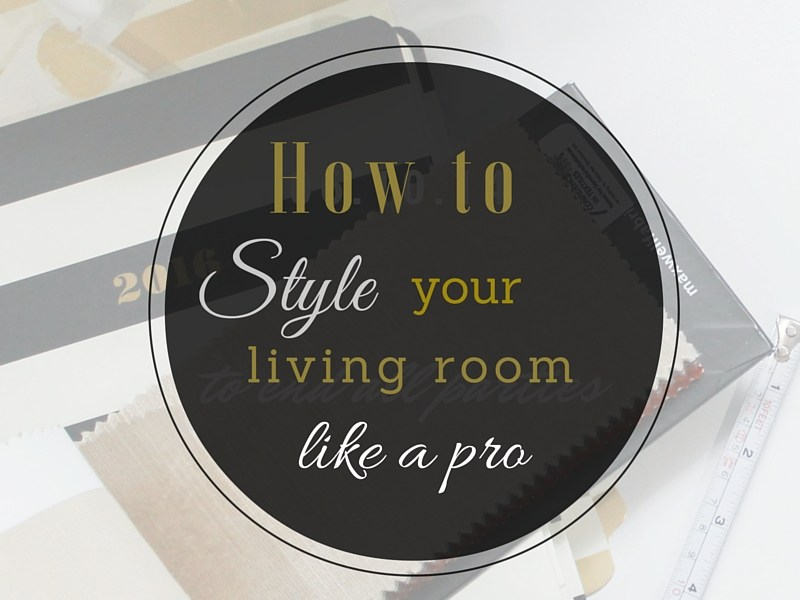 how to style your living room like a pro