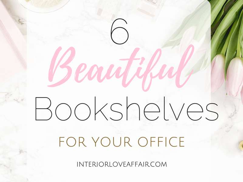 6 Beautiful Bookshelves for your Office