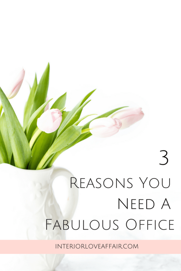 3 Reasons You Need A Fabulous Office