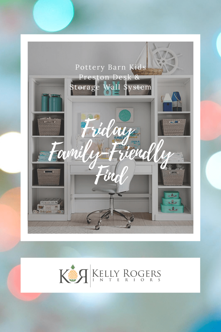 Friday Family-Friendly Find: Pottery Barn Kids Preston Desk & Storage Wall System | Interiors for Families | Blog of Kelly Rogers Interiors