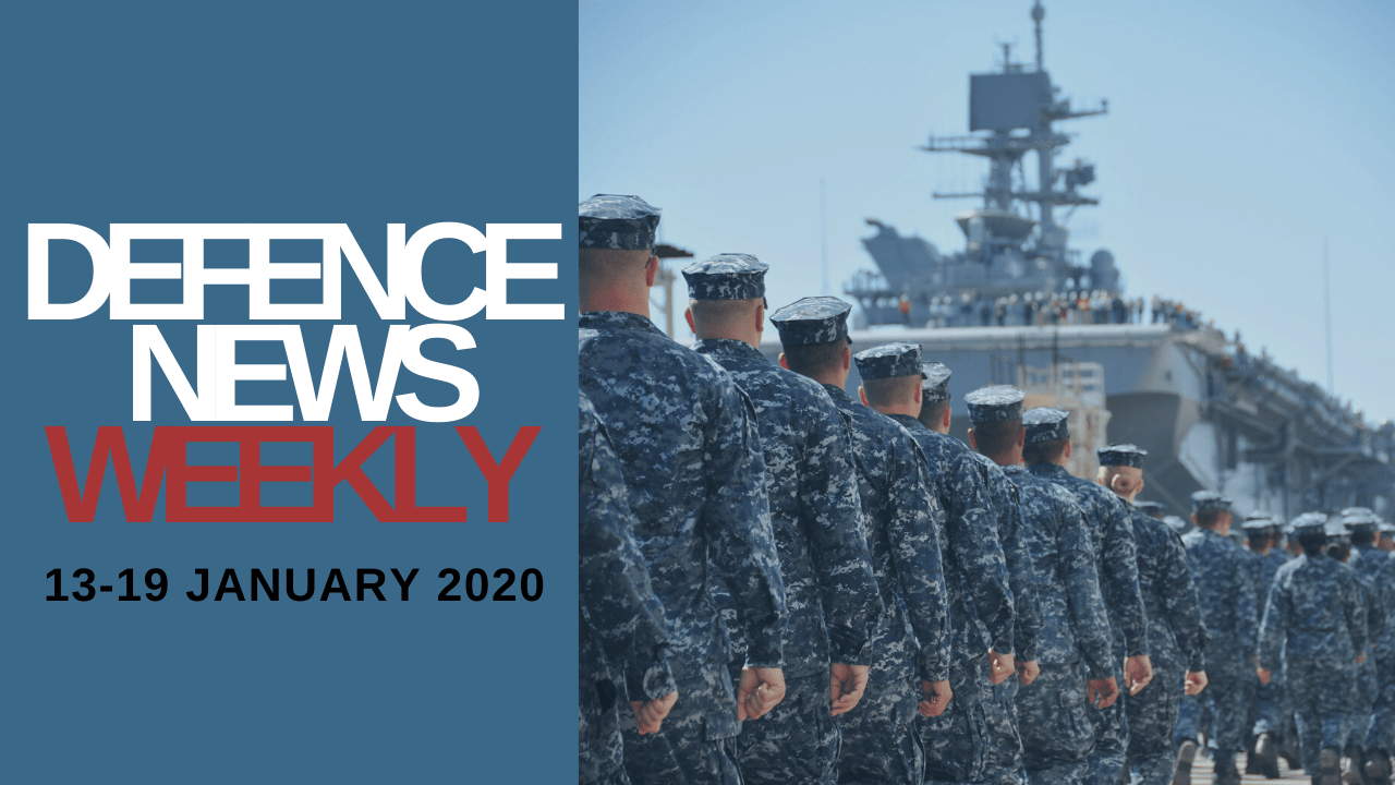Defence News Weekly 13-19 January 2020