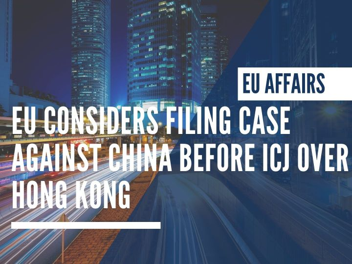 EU considers filing case against China before ICJ over Hong Kong