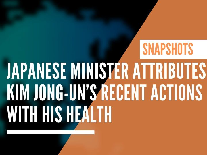 Japanese Minister attributes Kim Jong-un's recent actions with his health