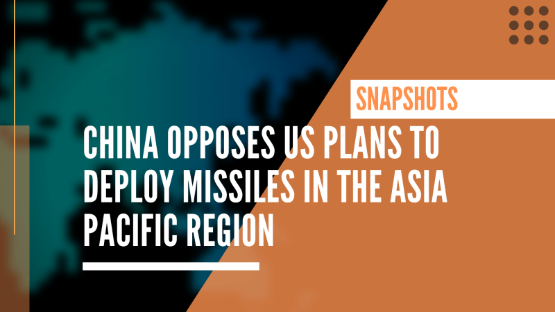 China opposes US plans to deploy missiles in the Asia Pacific region