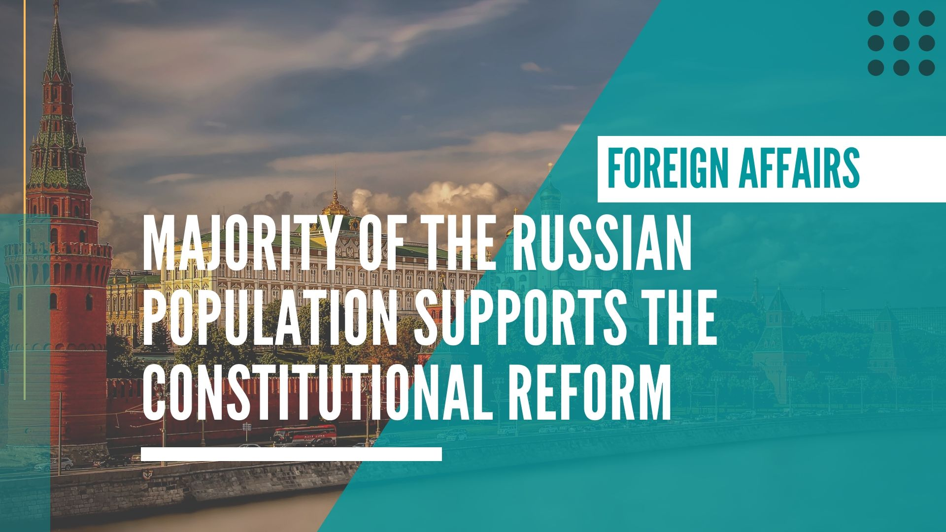 Majority of the Russian population supports the Constitutional Reform