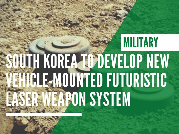 South Korea to develop new vehicle-mounted futuristic laser weapon system