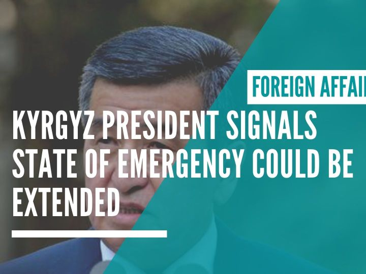 Kyrgyz president signals state of emergency could be extended