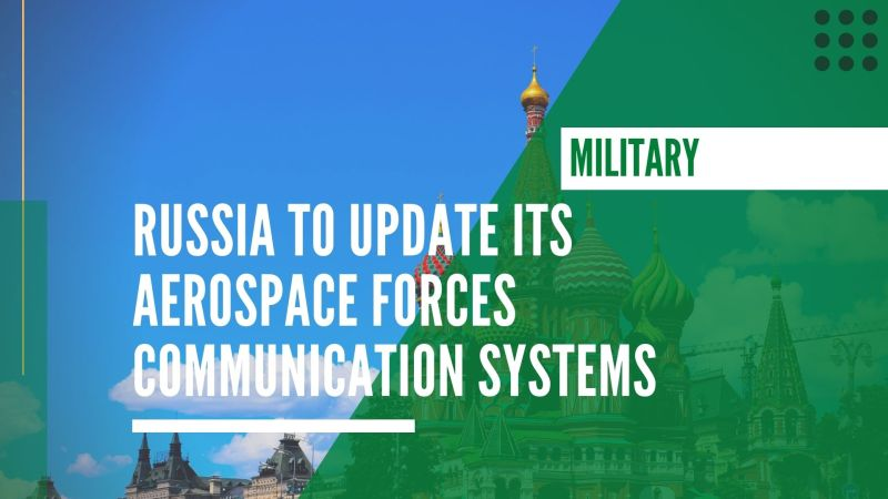 Russia to update its aerospace forces communication systems with sixth-generation radio stations by 2020