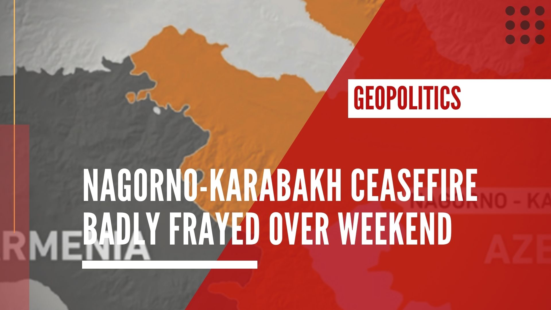Nagorno-Karabakh ceasefire badly frayed over weekend