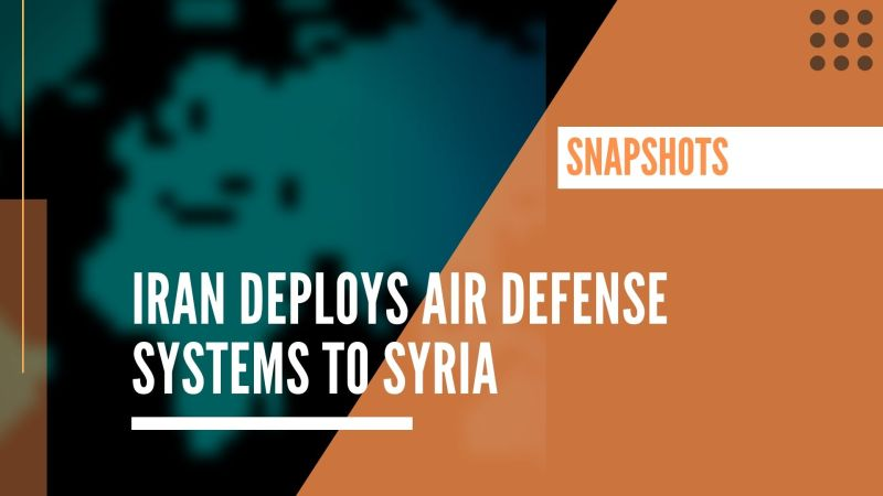 Iran deploys air defense systems to Syria